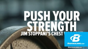 Push Your Strength  : Jim Stoppani's Chest Workout